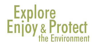 Explore, Enjoy & Protect the Environment
