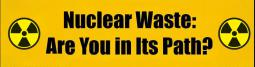 Nuclear Waste: Are You In Its Path?
